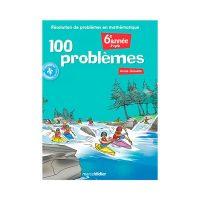 100 PROBLÈMES 6e année