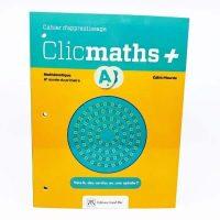 CLICMATHS + Cahier A 6e année