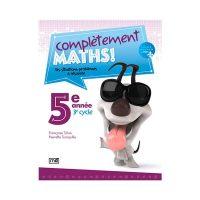 COMPLÈTEMENT MATHS 5e année
