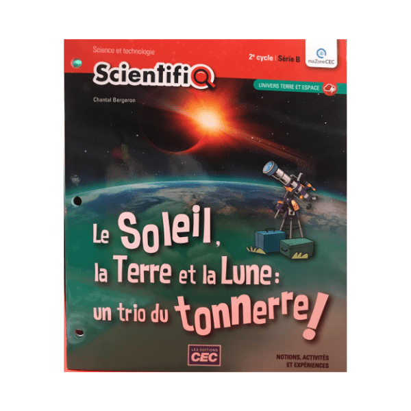 scientifiq_-le-soleil-la-terre-la-lune 9782766203635 cec